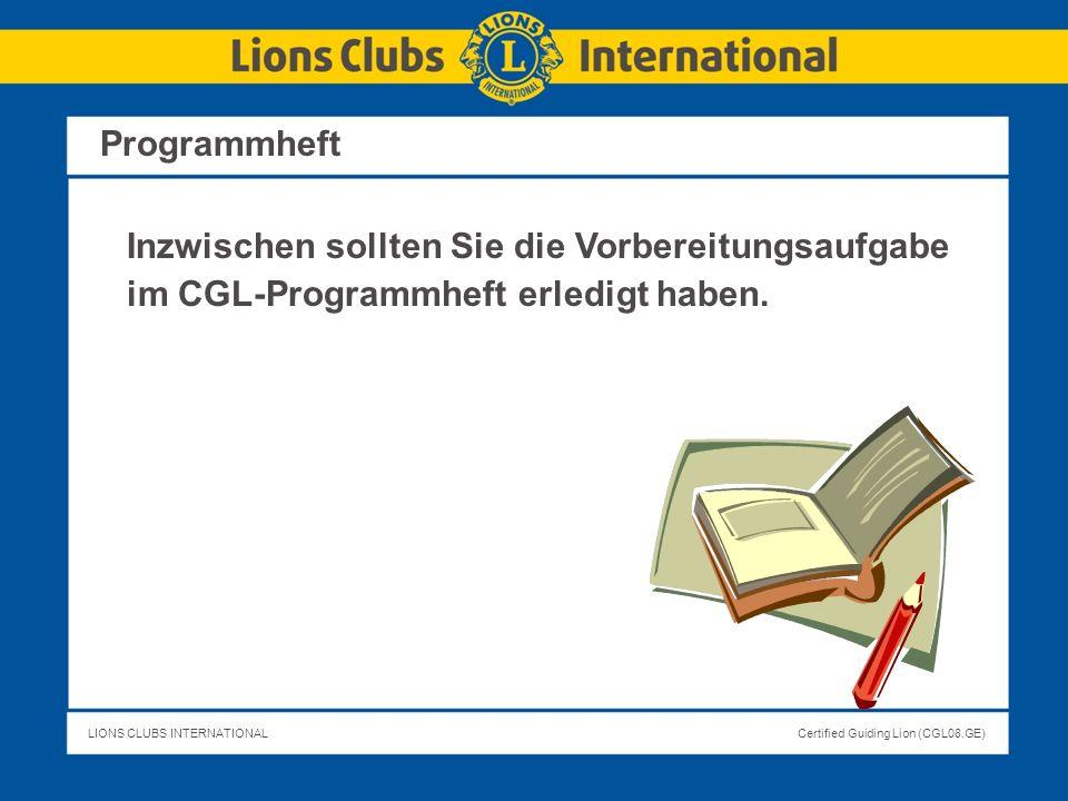 LIONS CLUBS INTERNATIONALCertified Guiding Lion (CGL08.GE) Zeigt Clubgeschäfte auf, die verbesserungsbedürftig sind, damit der CGL die entsprechende Unterstützung anbieten kann, um die Bedürfnisse des Clubs zu erfüllen.