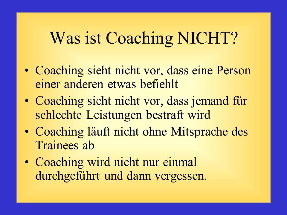 Was ist Coaching? Coaching beinhaltet das Erkennen und Bekräftigen guter Leistungen, um diese aufrecht zu erhalten, bzw. unterstützendes und begleiten