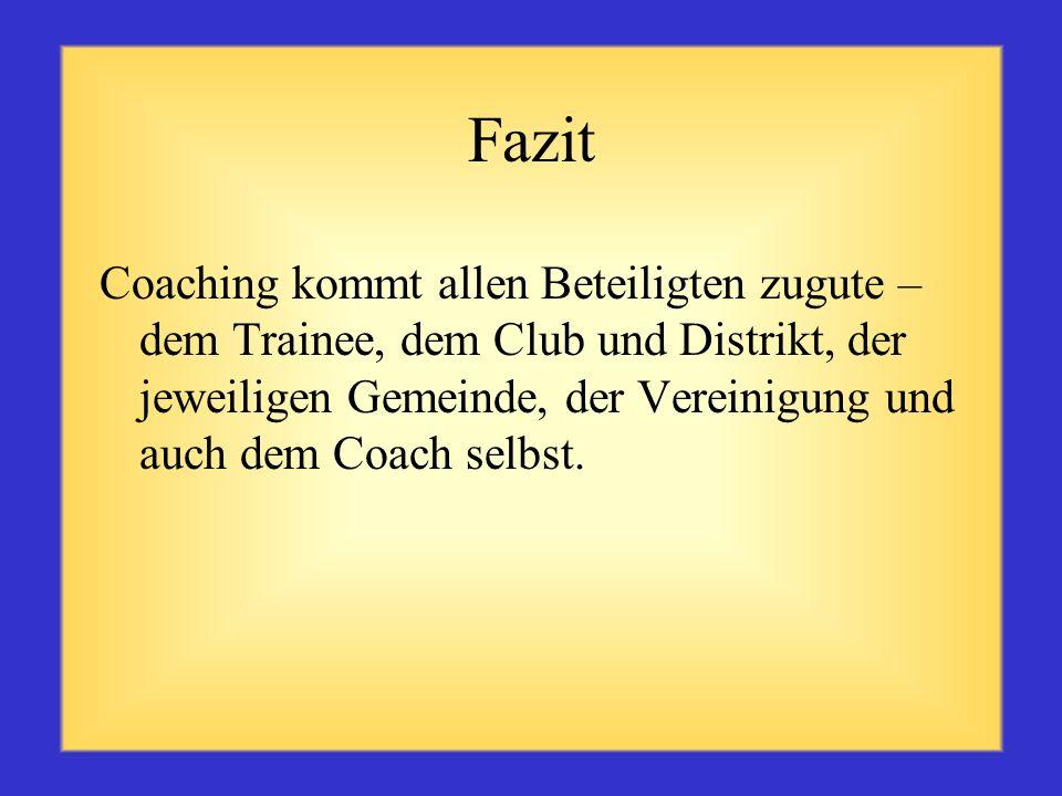 Was ist Coaching NICHT? Coaching sieht nicht vor, dass eine Person einer anderen etwas befiehlt Coaching sieht nicht vor, dass jemand für schlechte Le