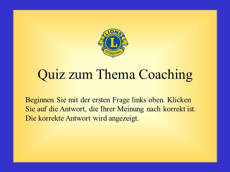 Fazit Coaching kommt allen Beteiligten zugute – dem Trainee, dem Club und Distrikt, der jeweiligen Gemeinde, der Vereinigung und auch dem Coach selbst
