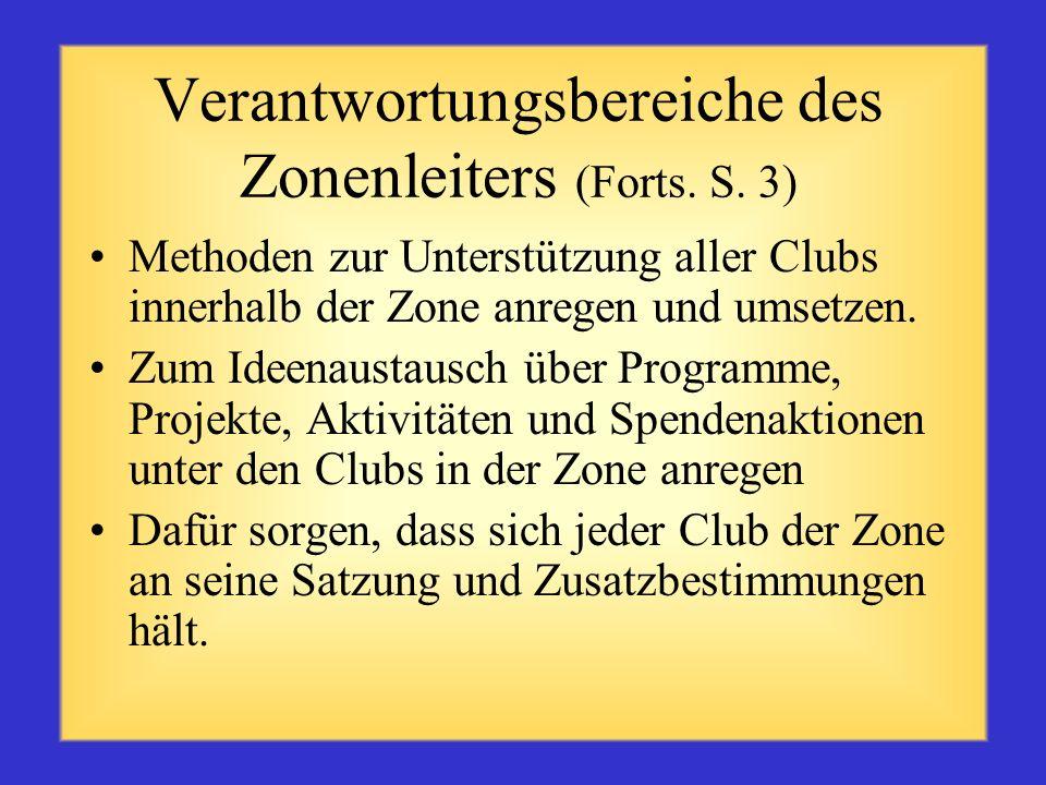 Verantwortungsbereiche des Zonenleiters (Forts. S. 2) Als Vorsitzender des Distrikt-Governor- Beratungsausschusses in Ihrer Zone Zonensitzungen organi
