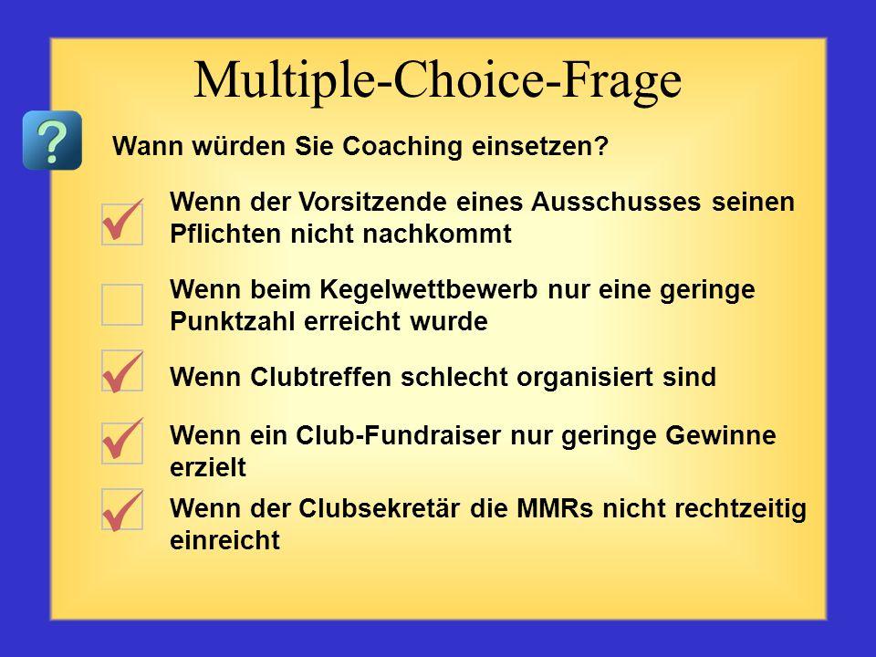 dem Trainee dem Lions-Club und -Distrikt der Kommunalverwaltung der jeweiligen Gemeinde dem Coach Multiple-Choice-Frage Wem kommt Coaching zugute?