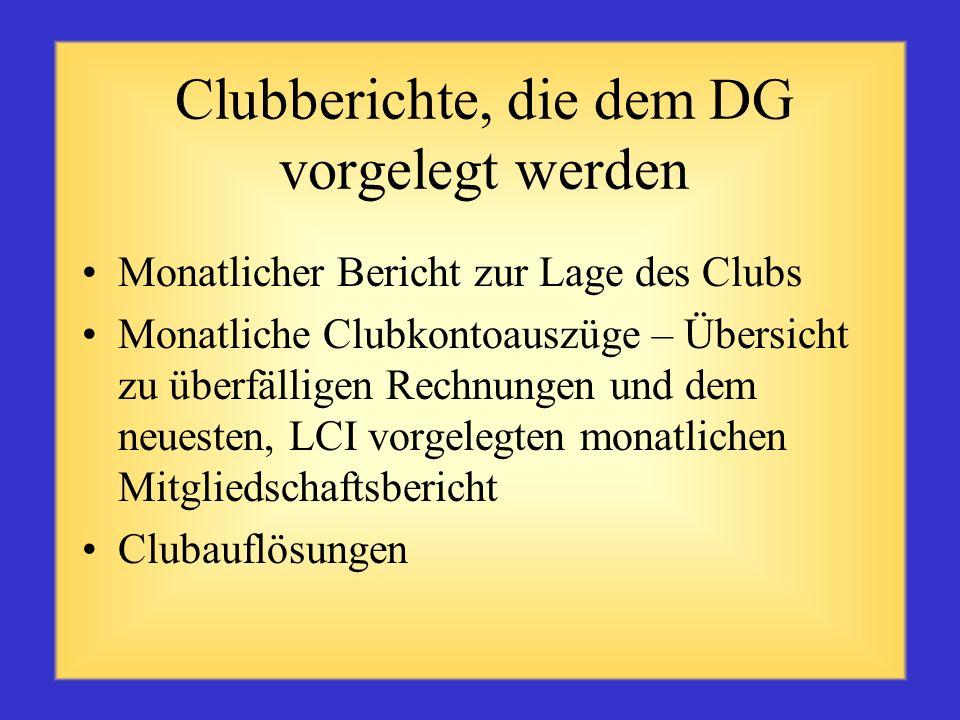 Eingehende Berichte Monatlicher MMR-Bericht zur Clubmitgliedschaft mit Bei- und Austritten Club-Newsletters Clubaktivitäten-Bericht