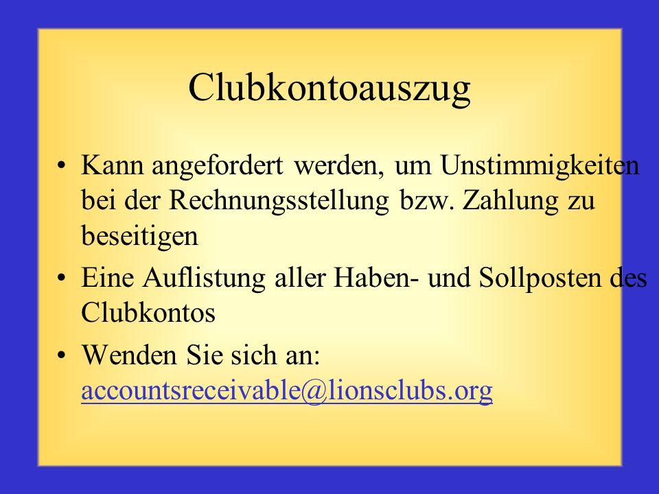 Clubberichte, die dem DG vorgelegt werden Monatlicher Bericht zur Lage des Clubs Monatliche Clubkontoauszüge – Übersicht zu überfälligen Rechnungen un
