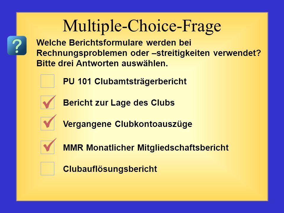 PU 101 Clubamtsträgerbericht Clubkontoauszugsbericht MMR Monatlicher Mitgliedschaftsbericht Clubaktivitätenbericht Clubauflösungsbericht Multiple-Choi