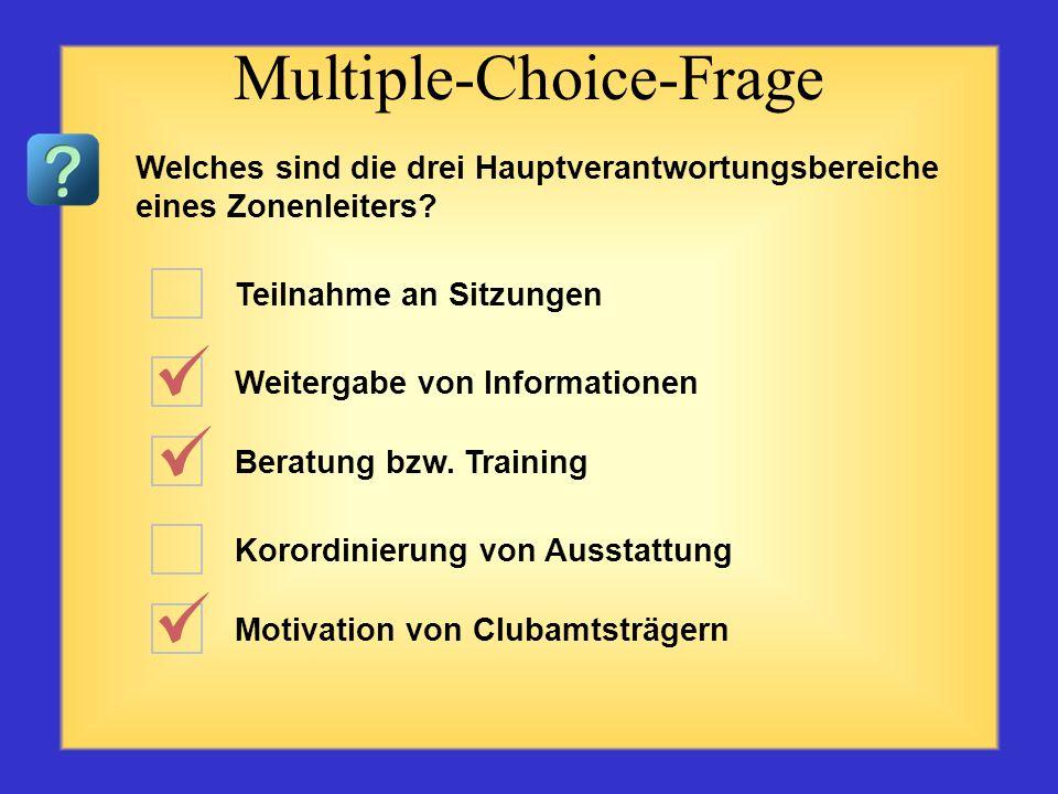 Quiz zu den Verantwortungsbereichen des Zonenleiters Beginnen Sie mit der ersten Frage links oben. Klicken Sie auf die Antwort, die Ihrer Meinung nach