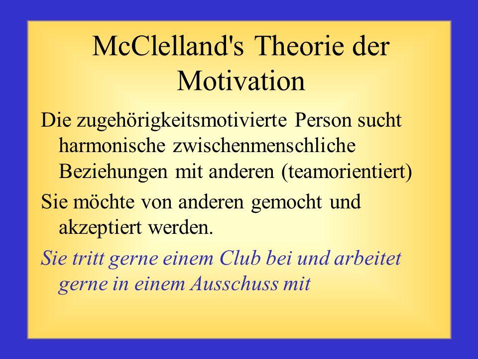 David McClellands Theorie der Motivation Während seiner 20 Studienjahre ermittelte McClelland, dass die menschliche Motivation drei dominante Bedürfni