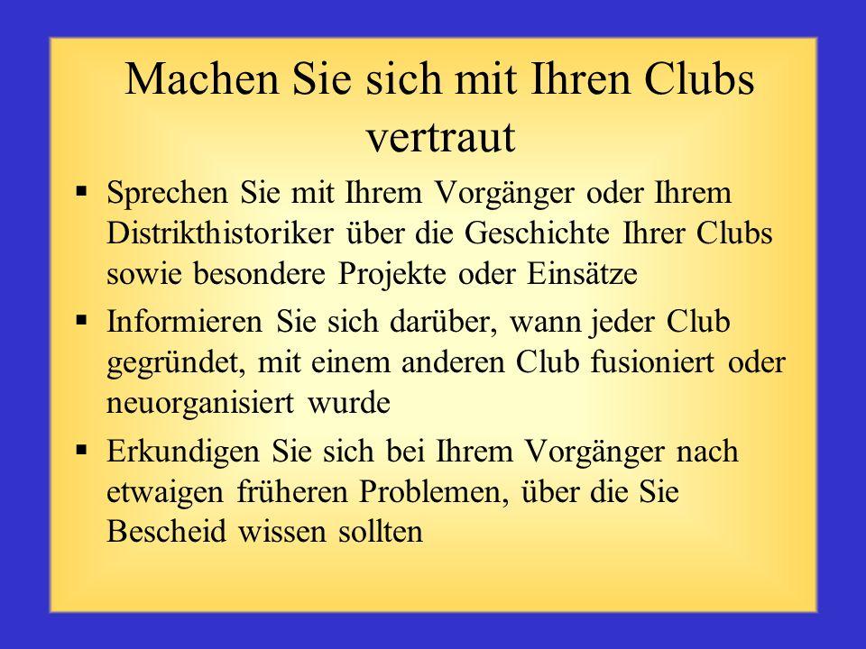 Wie lassen sich Clubpräsidenten motivieren? Lernen Sie jeden Clubpräsidenten näher kennen und ermitteln Sie, was ihn/sie motiviert Erkundigen Sie sich