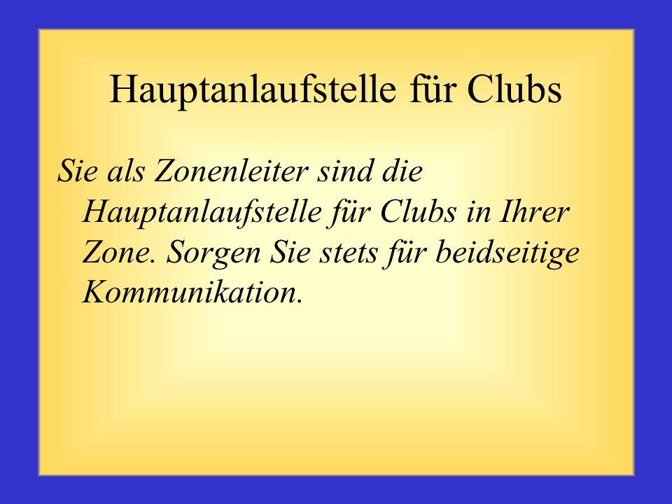 Anerkennung der Cluberfolge Erkundigen Sie sich nach durchgeführten Clubaktivitäten Teilen Sie dem Club mit, wie er über den Distrikt- Newsletter Info