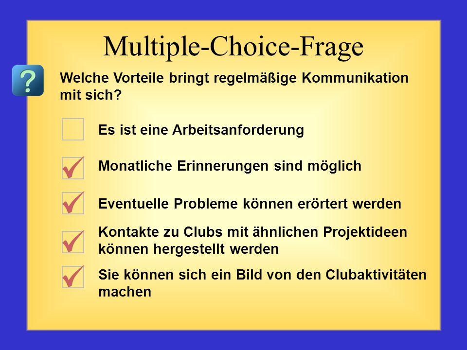 Informationsweitergabe Angebot der Unterstützung Telefonische Kommunikation Anerkennung der Cluberfolge Häufiger Informationsaustausch Multiple-Choice