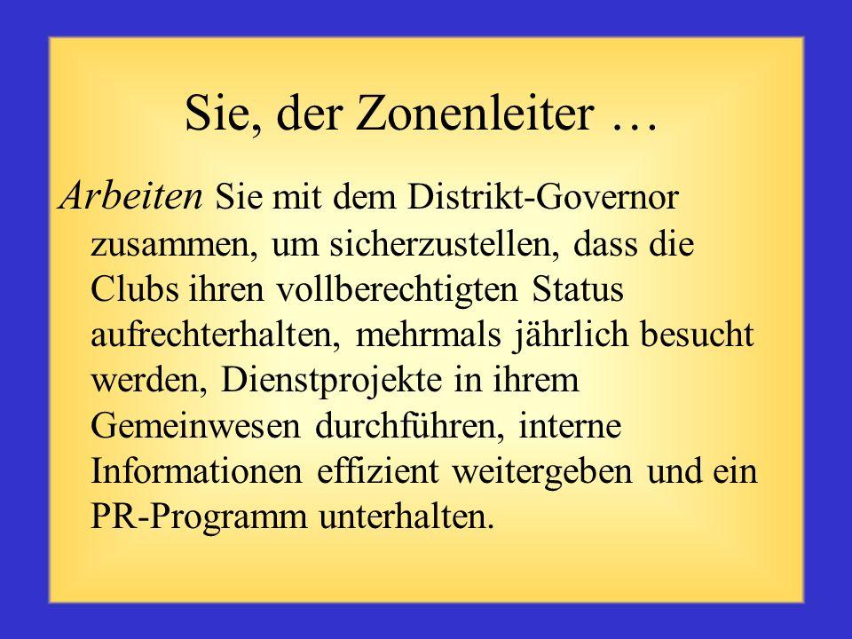 Zusammenfassung Der Zonenleiter trägt Verantwortung dafür, dass die Clubamtsträger gut informiert und positiv eingestellt sind und das Wohlergehen der Clubs im Distrikt gewährleistet ist.