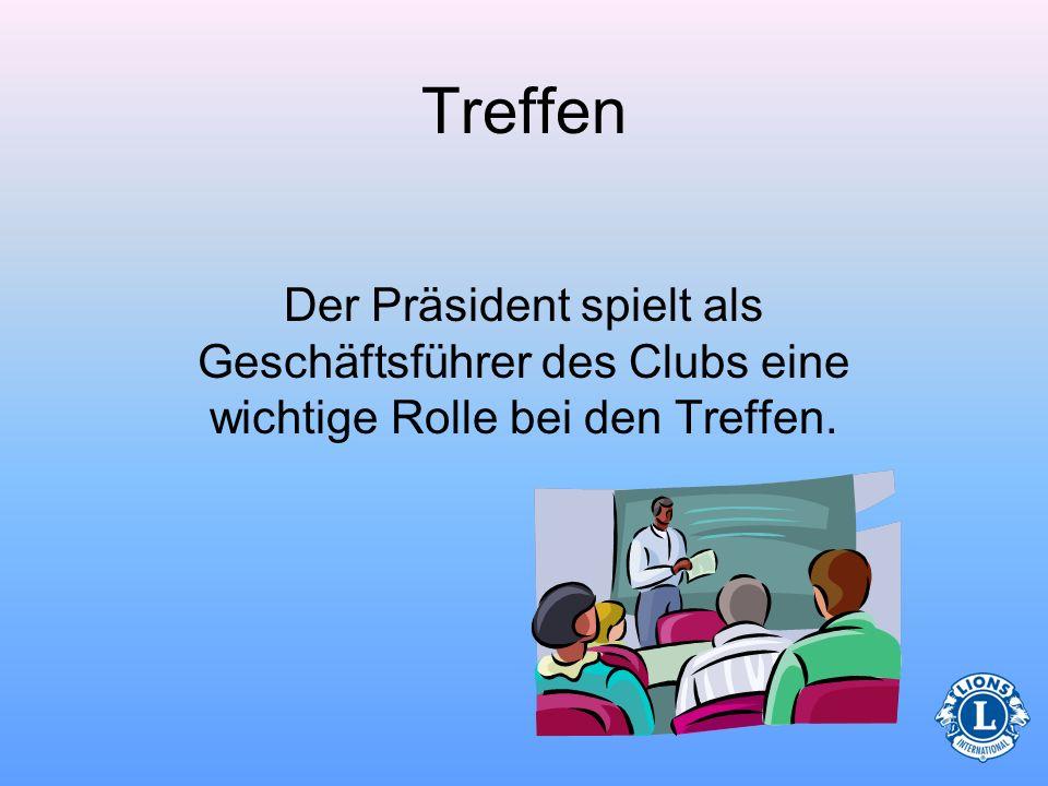Letztjähriger Präsident Ausschussvorsitzender Schatzmeister Lion Tamer Sekretär Quiz zur Rolle des Präsidenten Welche der folgenden Amtsträger sind Vo