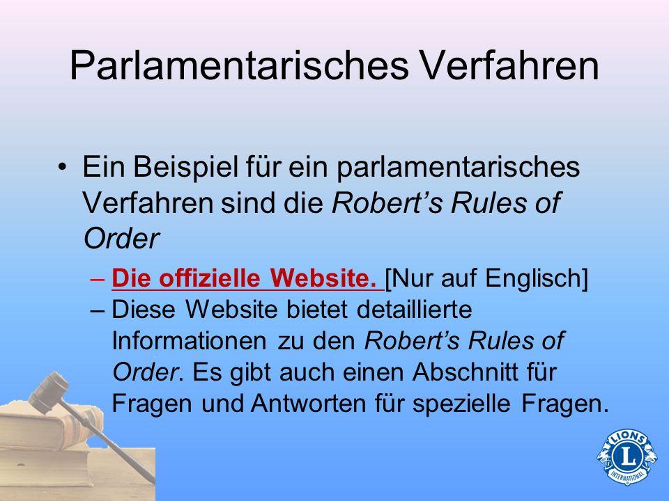 Was ist das parlamentarische Verfahren? Ein Regelwerk und eine darauffolgende Versammlung. (Ordnungsaufruf, Regeln für die Genehmigung eines Antrags,