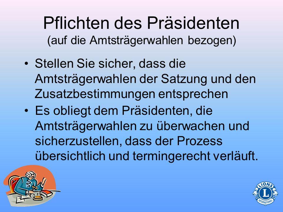 Amtsträgerwahlen Der Präsident spielt bei den Clubamtsträgerwahlen ebenfalls eine wichtige Rolle.