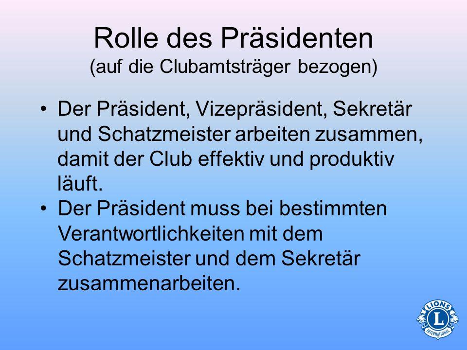Clubamtsträger Der Präsident arbeitet mit anderen Clubamtsträgern zusammen, um sicherzustellen, dass die Clubarbeit reibungslos verläuft und Aufgaben