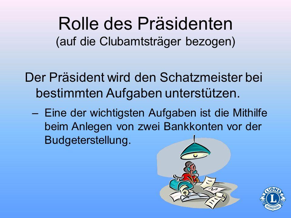 Rolle des Präsidenten (auf die Clubamtsträger bezogen) Besprechen Sie die Verfahren zur Aktenführung Am Jahresende werden die Akten den nachfolgenden