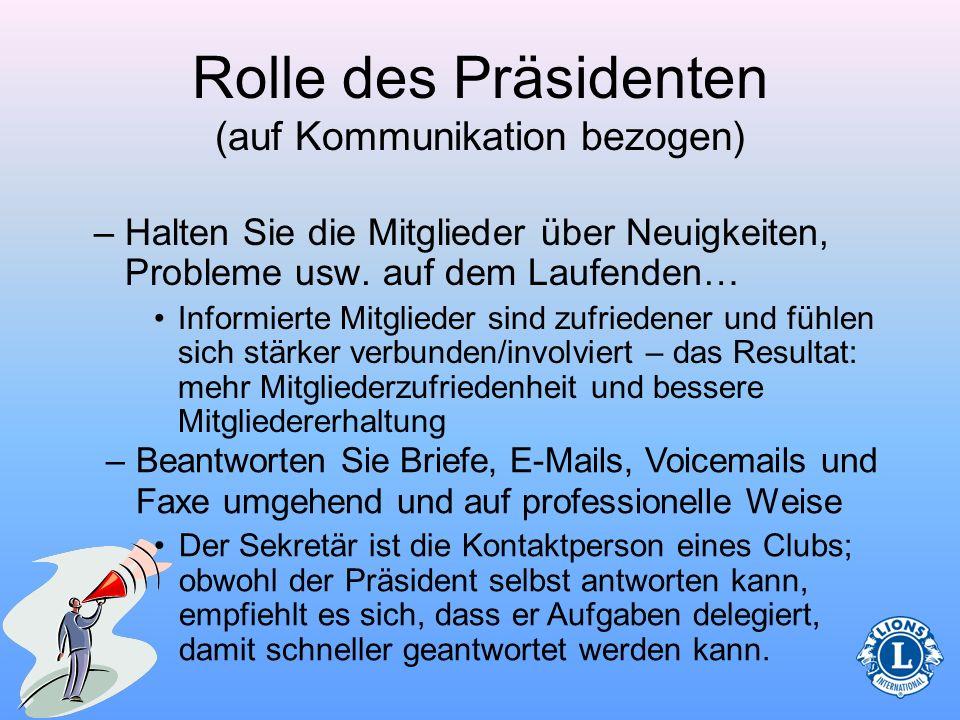 Rolle des Präsidenten (auf Kommunikation bezogen) –Nutzen Sie offene Kommunikation mit den Mitgliedern (Ausschüsse) Seien Sie sich der laufenden Aktiv
