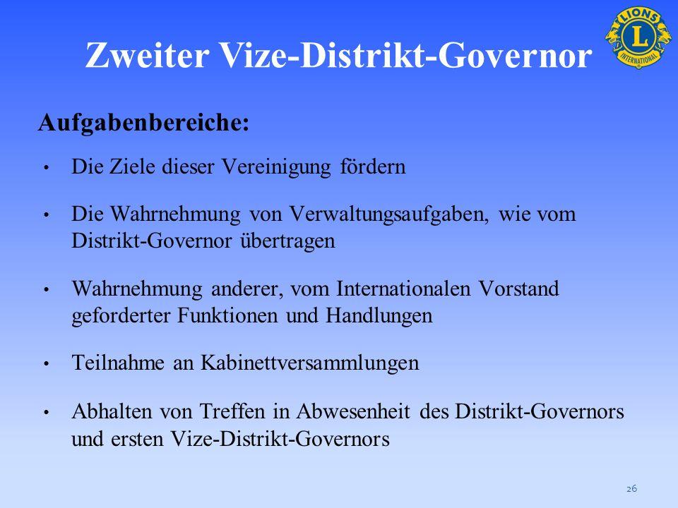 Zweiter Vize-Distrikt-Governor Sie, der zweite Vize-Distrikt-Governor, nehmen aktiv an der Verwaltung des Distrikts teil und können als Stellvertreter