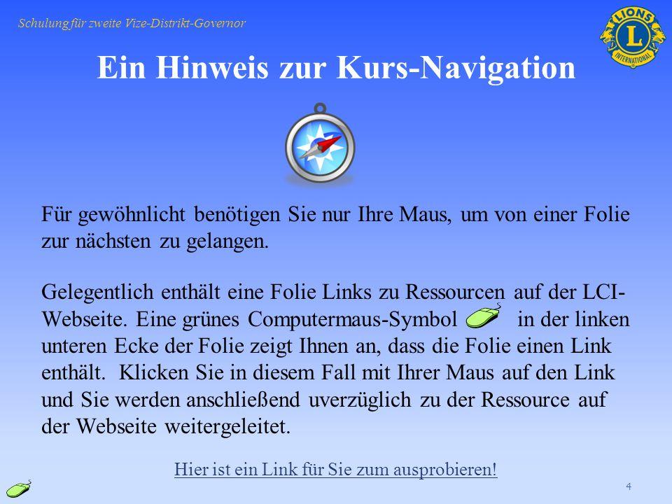 Ein Hinweis zur Kurs-Navigation Für gewöhnlicht benötigen Sie nur Ihre Maus, um von einer Folie zur nächsten zu gelangen.
