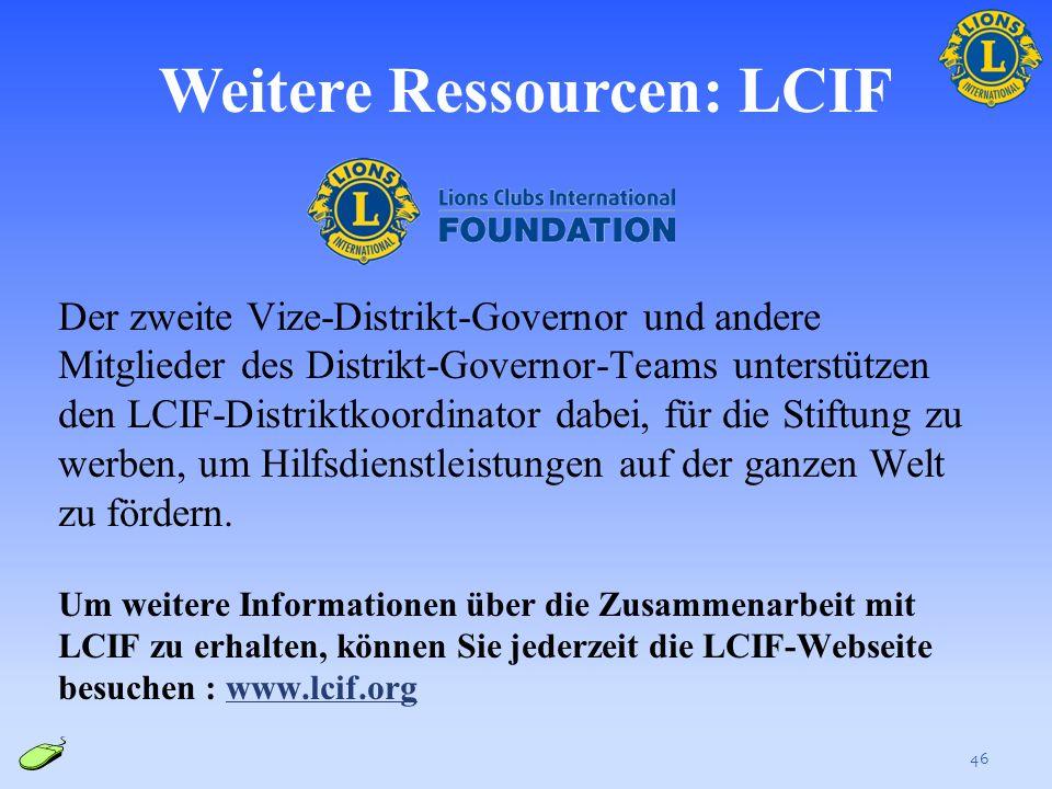 Weitere Ressourcen: Informationen zum Distrikt Die folgenden LCI-Ressourcen enthalten allgemeine Informationen über das Amt des zweiten Vize-Distrikt-