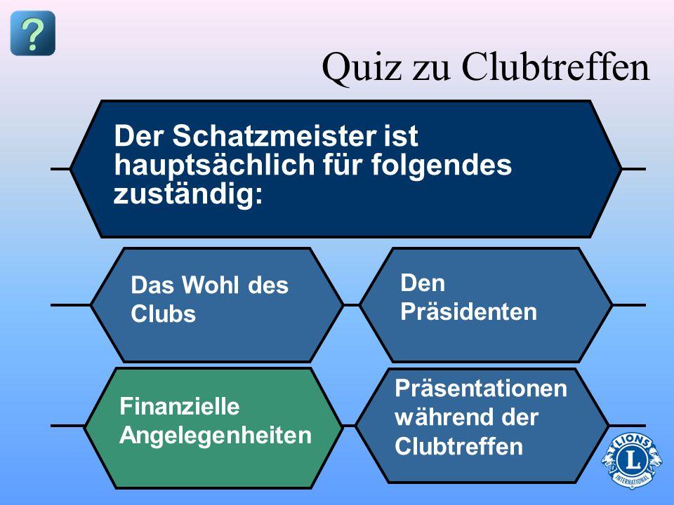 Finanzielle Informationen zu präsentieren Geld einzusammeln Protokol zu führen Belege auszustellen Für Mahlzeiten zu zahlen Quiz zu Clubtreffen Beim C