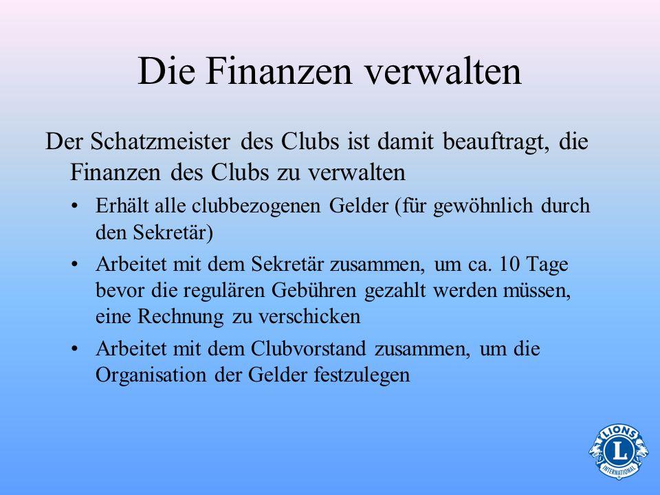 Quiz zu Clubtreffen Der Schatzmeister ist hauptsächlich für folgendes zuständig: Das Wohl des Clubs Den Präsidenten Finanzielle Angelegenheiten Präsen