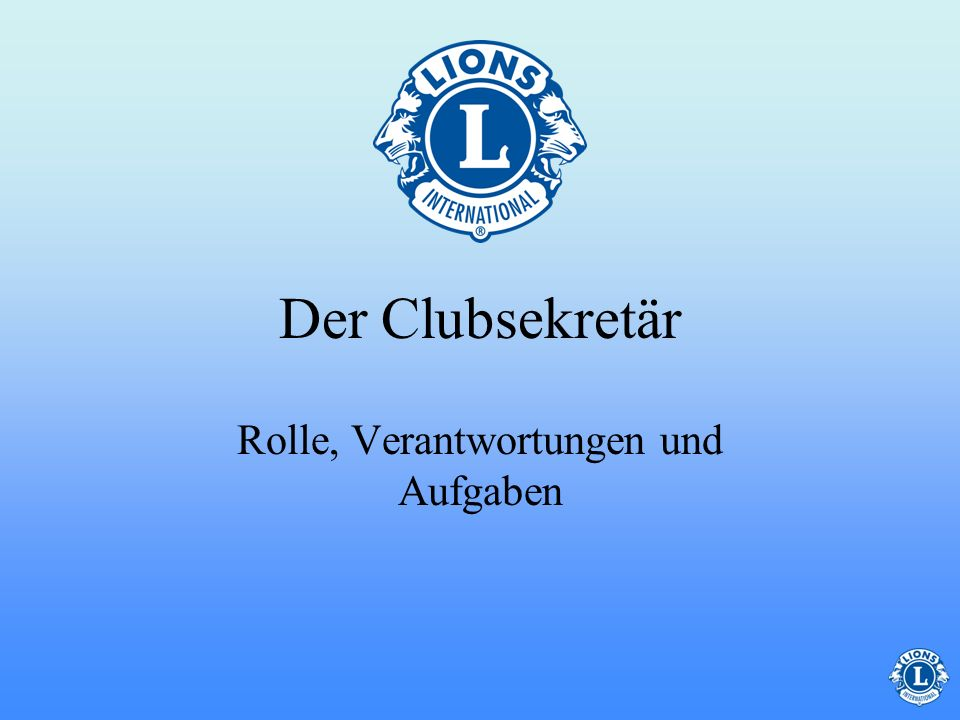 Anfragen Treffen Anliegen Das Budget Kommunikation Organisation Korrespondenz-Quiz Der Clubsekretär ist verantwortlich für: AnfragenAnliegen Kommunikation Organisation