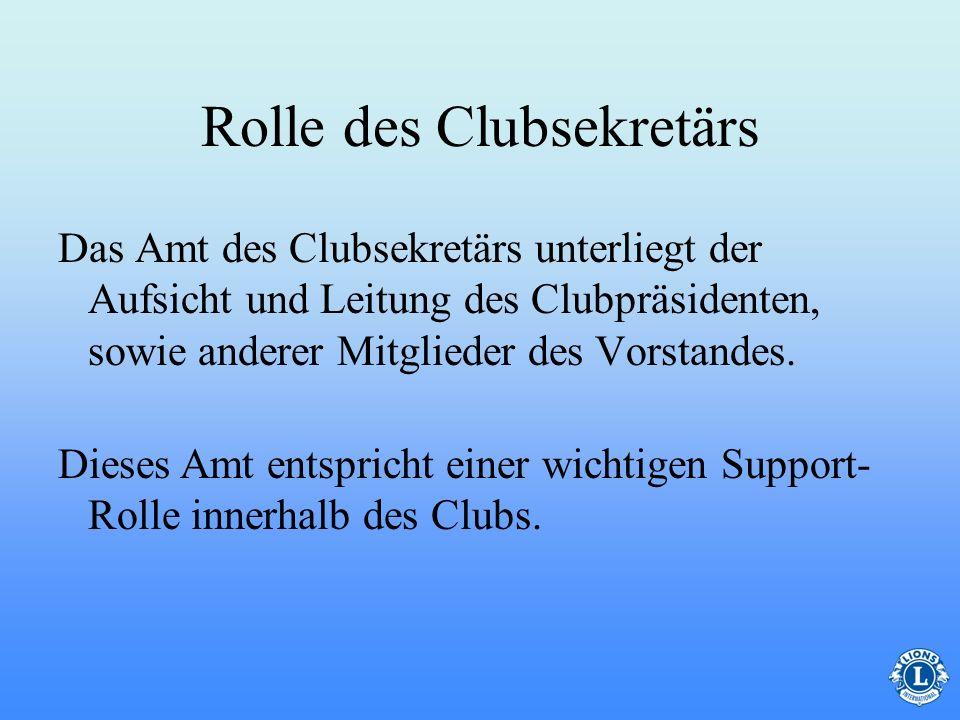 Rolle des Clubsekretärs Das Amt des Clubsekretärs unterliegt der Aufsicht und Leitung des Clubpräsidenten, sowie anderer Mitglieder des Vorstandes.