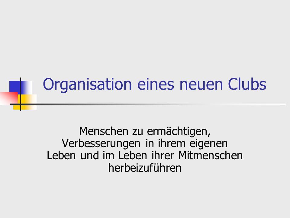 Organisation eines neuen Clubs Menschen zu ermächtigen, Verbesserungen in ihrem eigenen Leben und im Leben ihrer Mitmenschen herbeizuführen