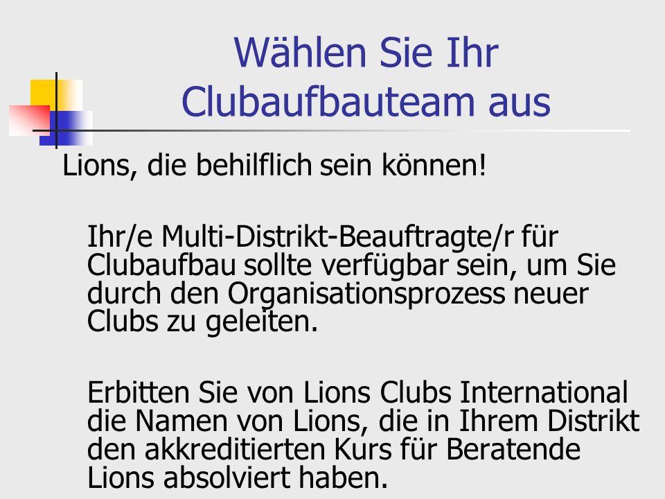 Wählen Sie Ihr Clubaufbauteam aus Lions, die behilflich sein können.