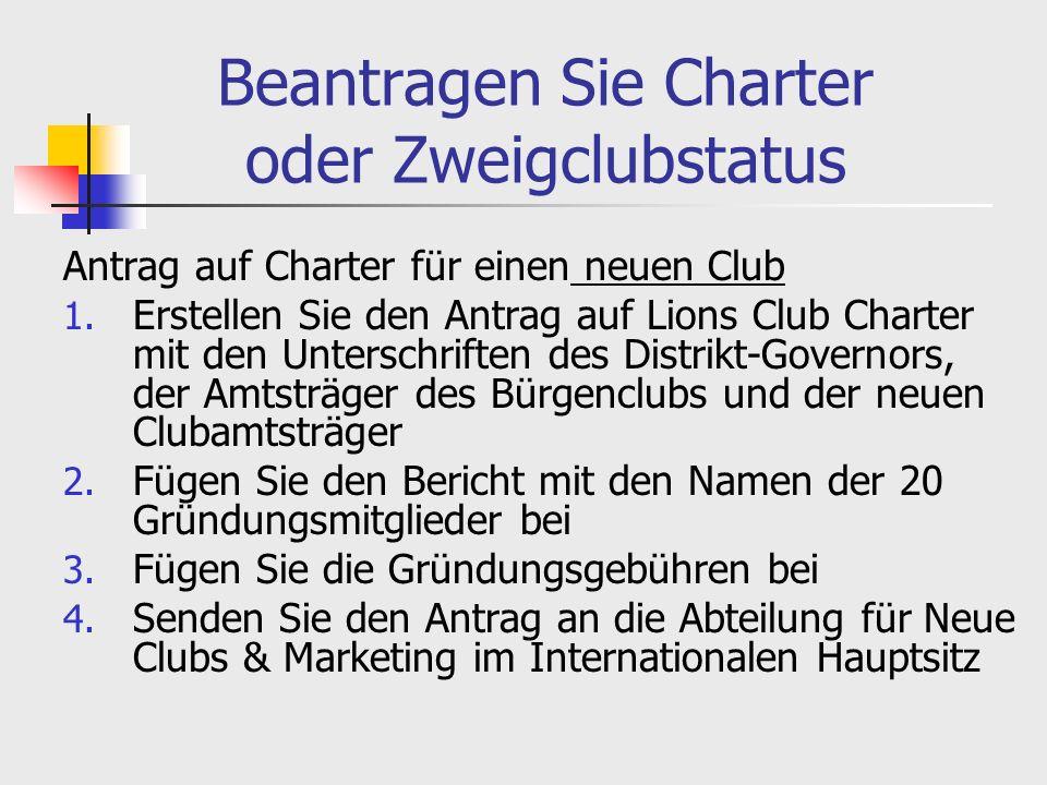 Beantragen Sie Charter oder Zweigclubstatus Antrag auf Charter für einen neuen Club 1.