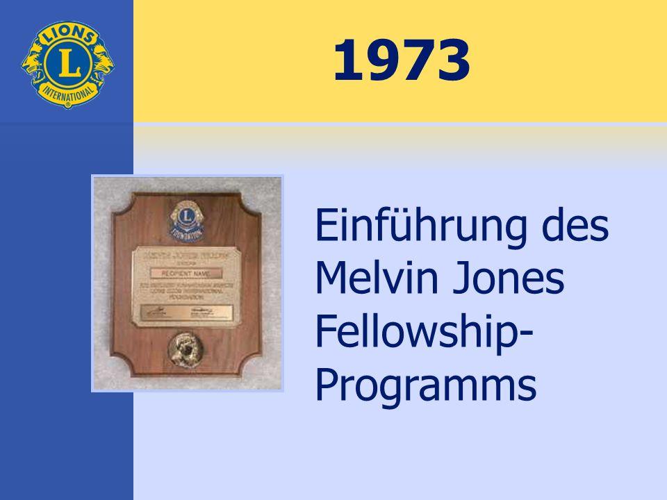 1973 Einführung des Melvin Jones Fellowship- Programms
