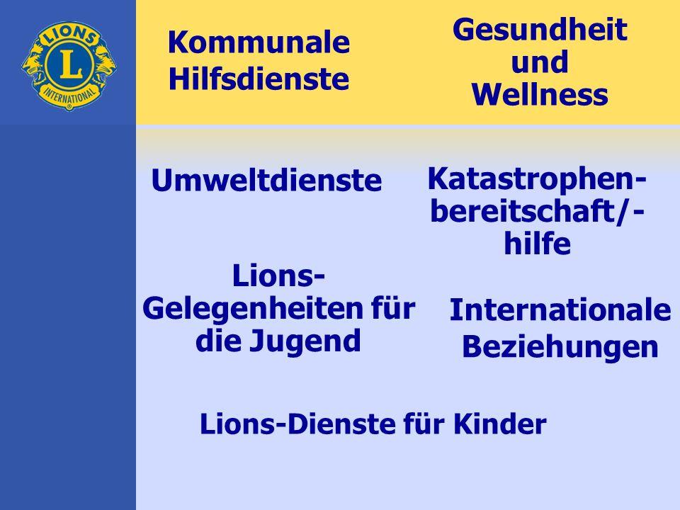 Kommunale Hilfsdienste Katastrophen- bereitschaft/- hilfe Umweltdienste Gesundheit und Wellness Internationale Beziehungen Lions- Gelegenheiten für die Jugend Lions-Dienste für Kinder