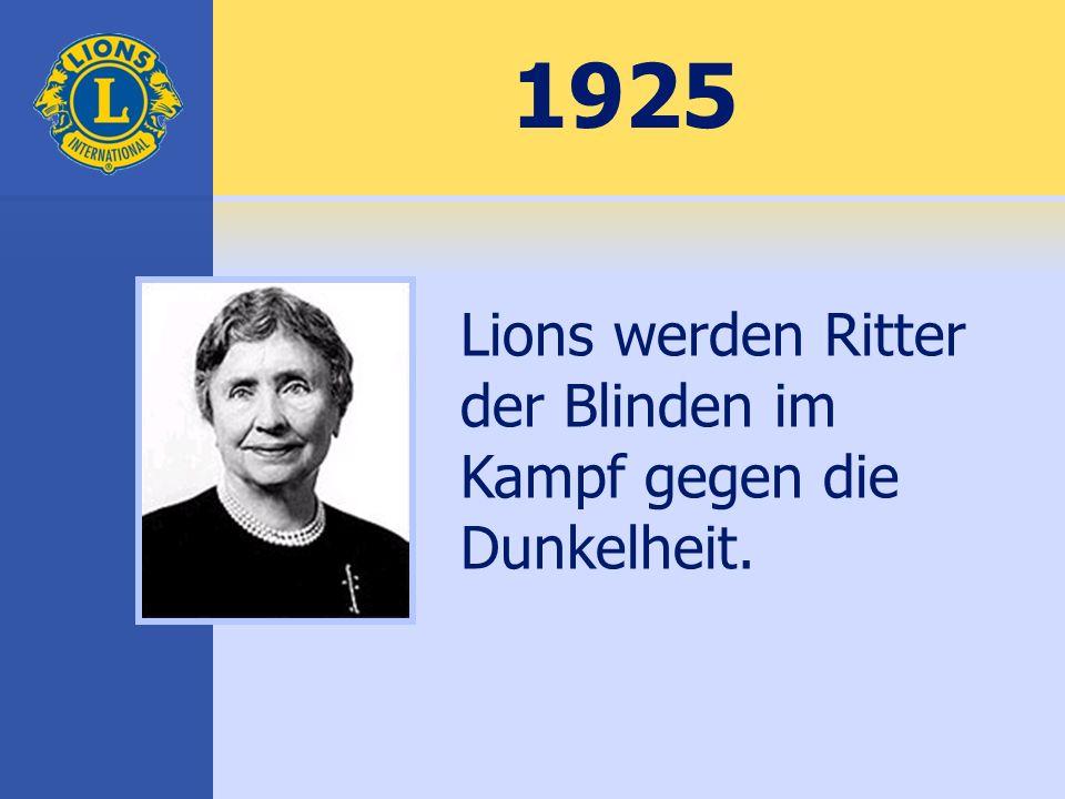1925 Lions werden Ritter der Blinden im Kampf gegen die Dunkelheit.