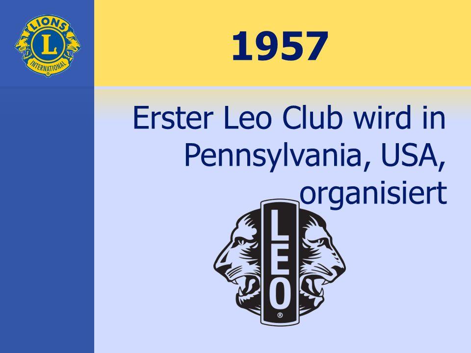 1957 Erster Leo Club wird in Pennsylvania, USA, organisiert