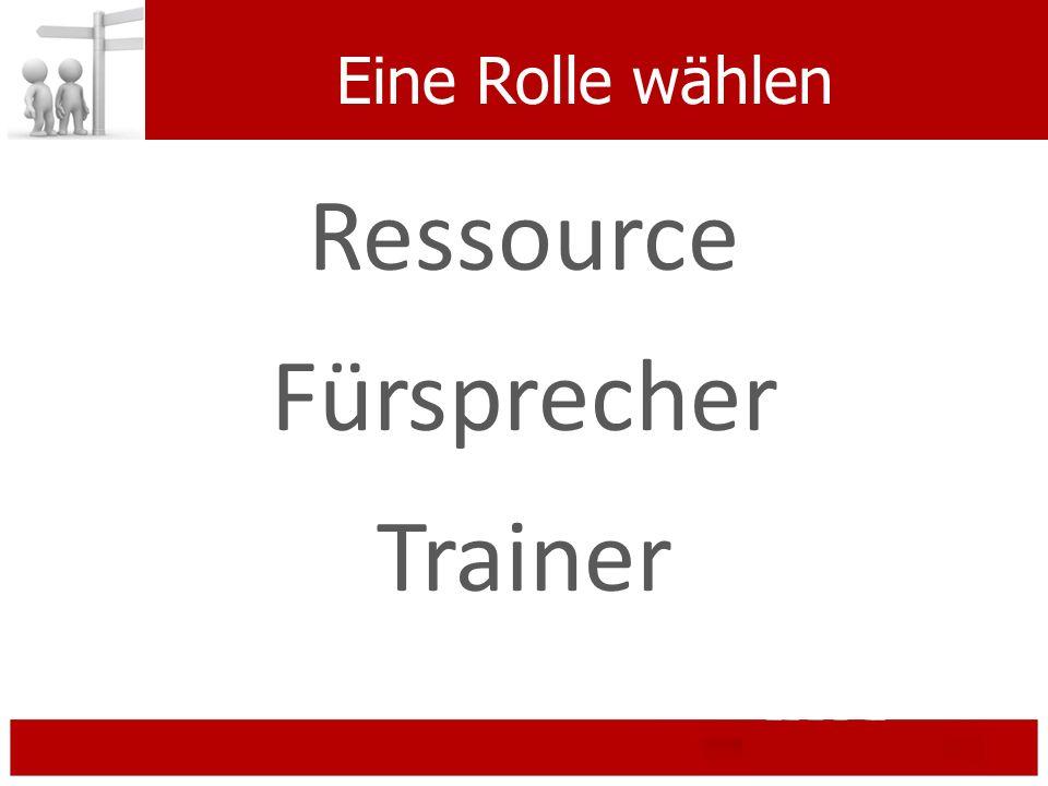 Eine Rolle wählen Ressource Fürsprecher Trainer