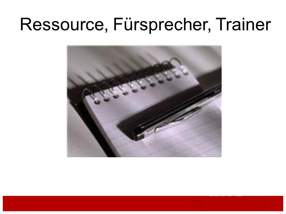 Experience Ressource, Fürsprecher, Trainer