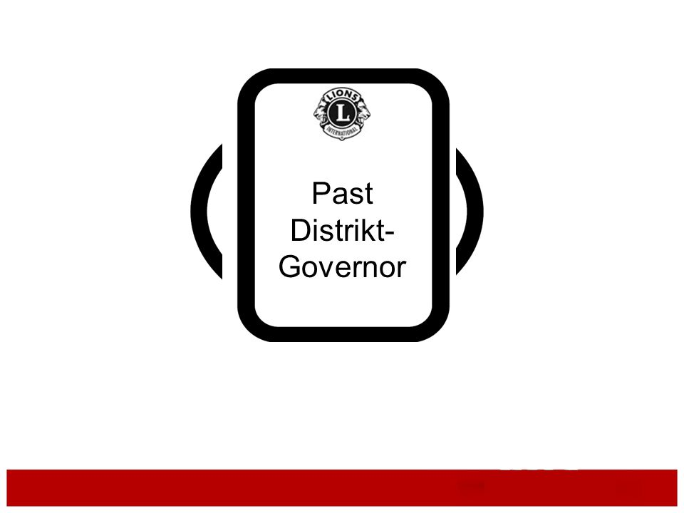 Aufgaben des Past Distrikt- Governors