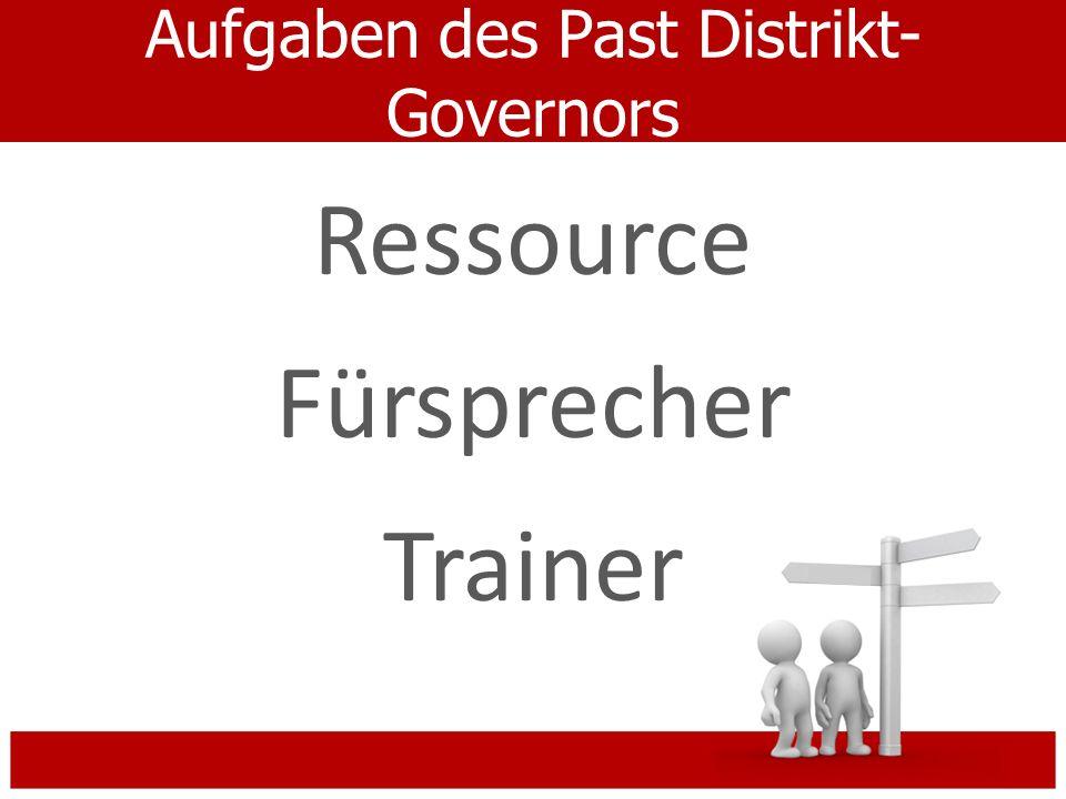 Aufgaben des Past Distrikt- Governors Ressource Fürsprecher Trainer