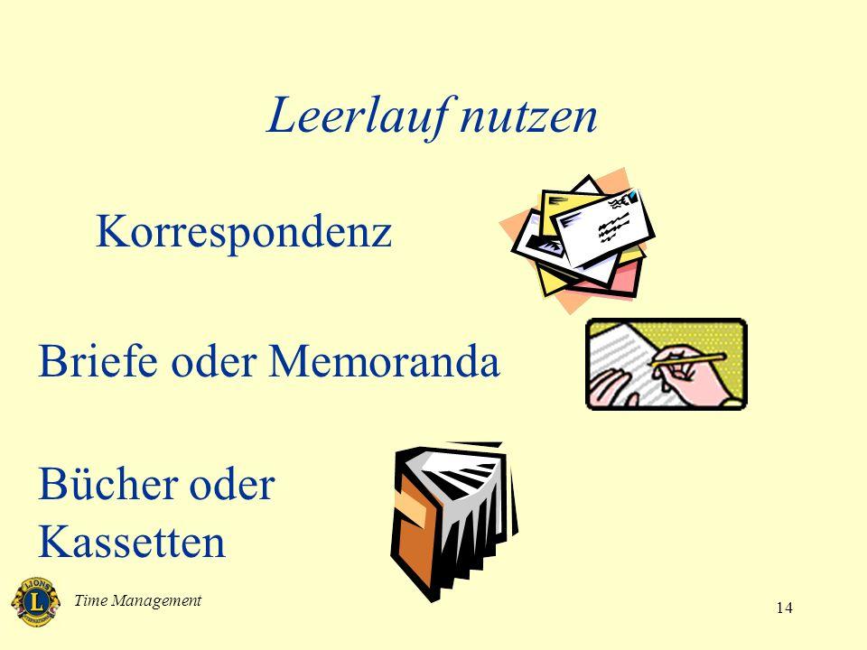 Time Management 14 Leerlauf nutzen Korrespondenz Briefe oder Memoranda Bücher oder Kassetten