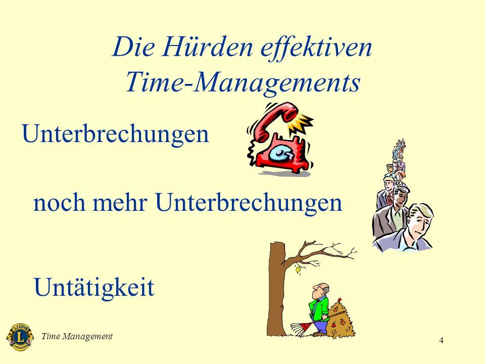 Time Management 5 Die Hürden effektiven Time-Managements zu viel auf einmal Stress und Erschöpfung nur Arbeit – kein Vergnügen