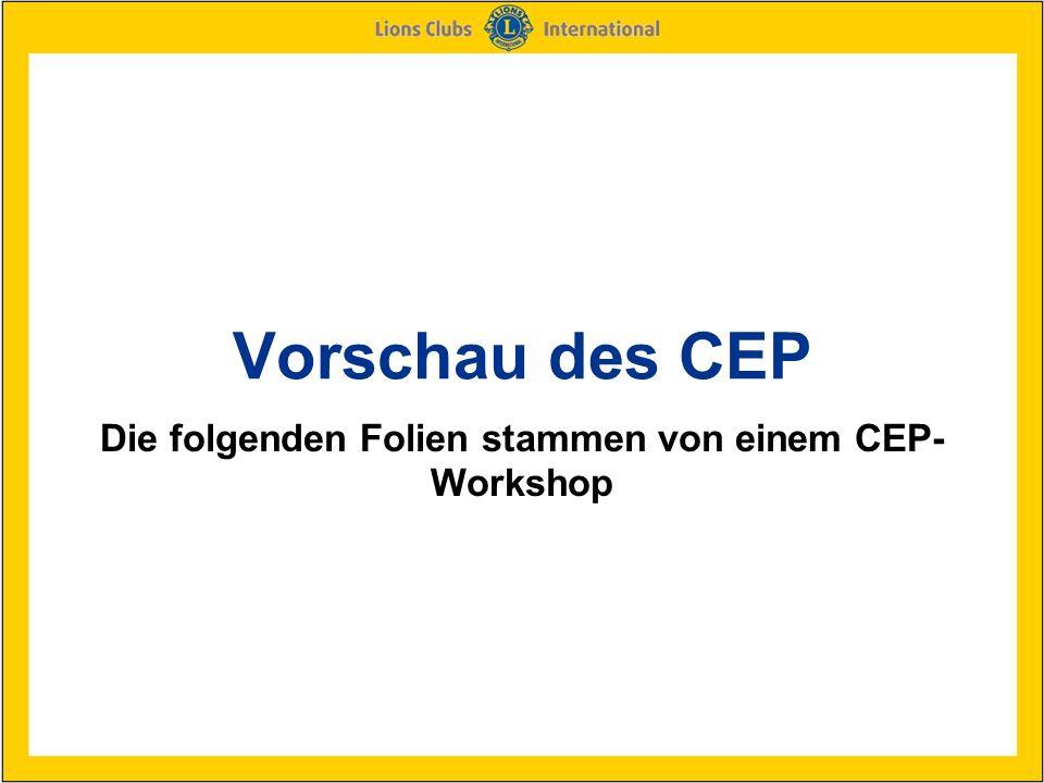 Vorschau des CEP Die folgenden Folien stammen von einem CEP- Workshop