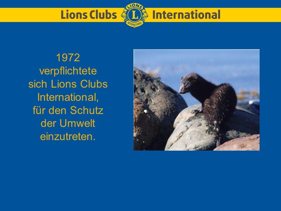 1972 verpflichtete sich Lions Clubs International, für den Schutz der Umwelt einzutreten.