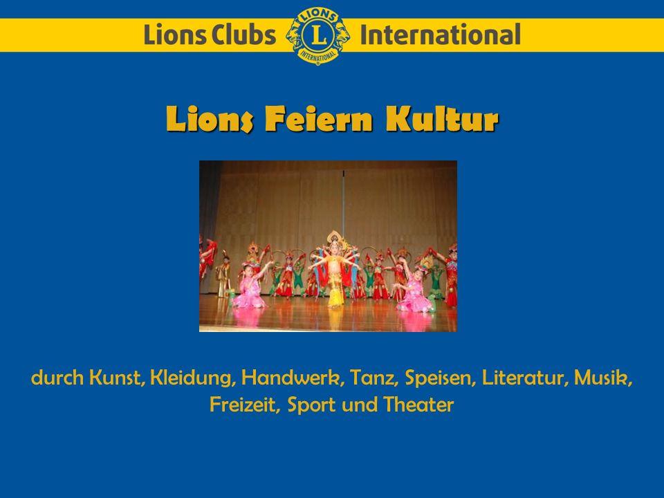 Lions Feiern Kultur durch Kunst, Kleidung, Handwerk, Tanz, Speisen, Literatur, Musik, Freizeit, Sport und Theater