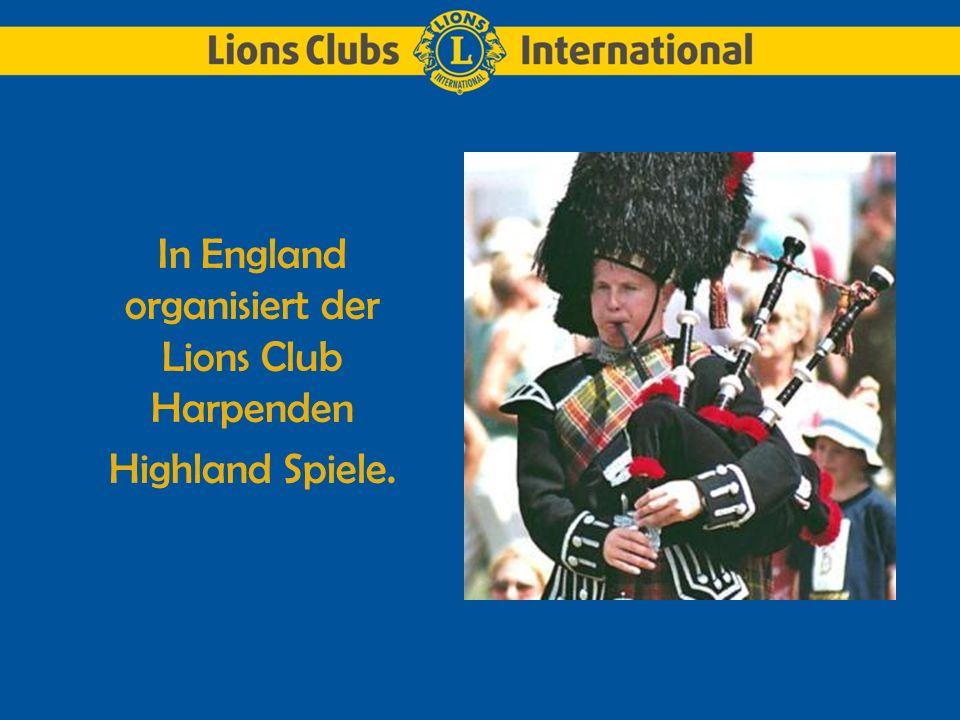 In England organisiert der Lions Club Harpenden Highland Spiele.