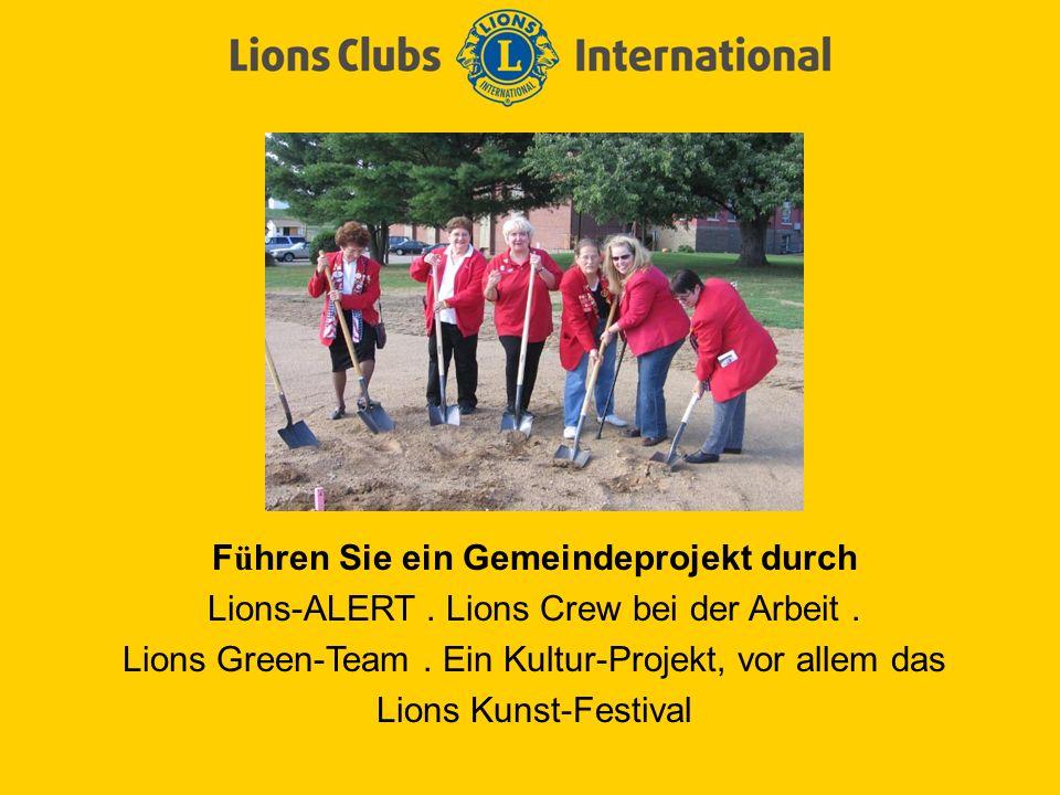 F ü hren Sie ein Gemeindeprojekt durch Lions-ALERT.