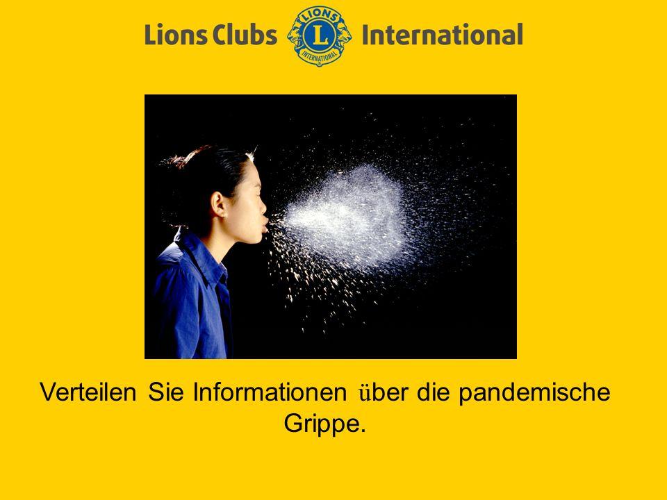 Verteilen Sie Informationen ü ber die pandemische Grippe.