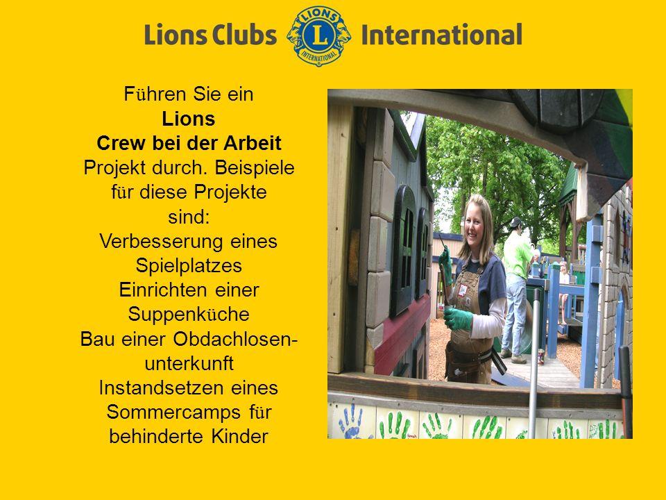 F ü hren Sie ein Lions Crew bei der Arbeit Projekt durch.