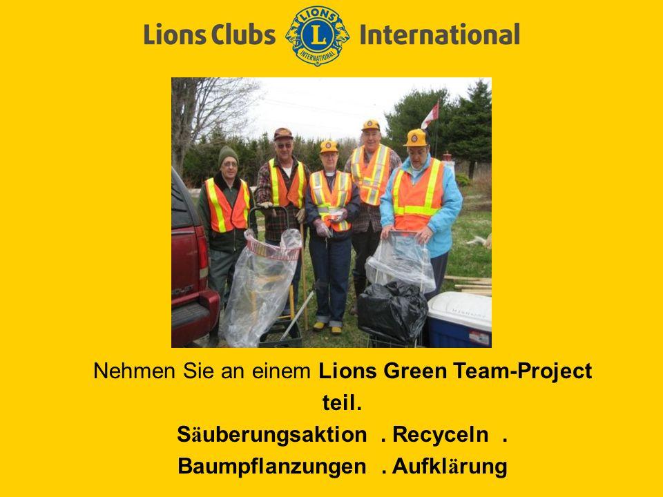Nehmen Sie an einem Lions Green Team-Project teil.