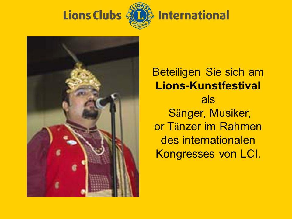 Beteiligen Sie sich am Lions-Kunstfestival als S ä nger, Musiker, or T ä nzer im Rahmen des internationalen Kongresses von LCI.